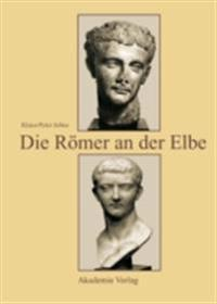 Die Romer an der Elbe