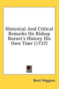 Historical And Critical Remarks On Bishop Burnet's History His Own Time (1727)