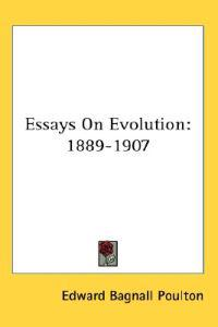 Essays on Evolution: 1889-1907