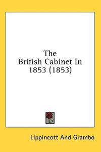 The British Cabinet In 1853 (1853)