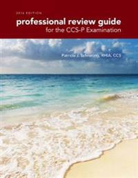 Professional Review Guide for the CCS-P Examination 2016