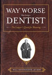 Way Worse Than Being A Dentist