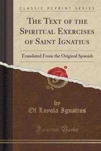 The Text of the Spiritual Exercises of Saint Ignatius