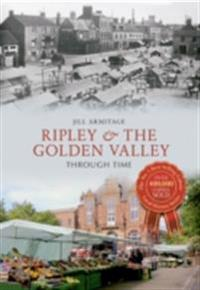 Ripley & the Golden Valley  Through Time