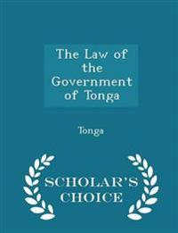 The Law of the Government of Tonga - Scholar's Choice Edition