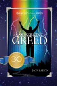 Consequence of Greed