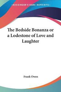 The Bedside Bonanza or a Lodestone of Love And Laughter