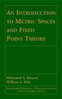 Introduction to Metric Spaces and Fixed Point Theory