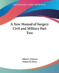 A New Manual Of Surgery Civil And Military