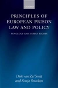 Principles of European Prison Law and Policy: Penology and Human Rights