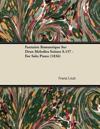 Fantaisie Romantique Sur Deux Mélodies Suisses S.157 - For Solo Piano (1836)