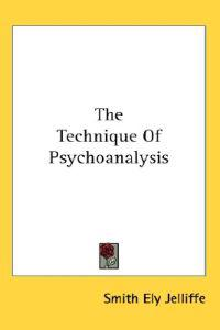 The Technique of Psychoanalysis