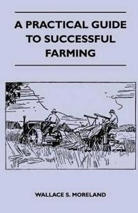 A Practical Guide To Successful Farming
