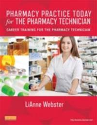 Pharmacy Practice Today for the Pharmacy Technician - E-Book