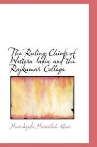 The Ruling Chiefs of Western India and the Rajkumar College