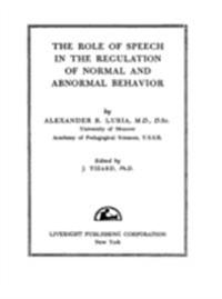 Role of Speech in the Regulation of Normal and Abnormal Behavior