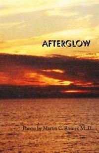 Afterglow: Poems by Martin C. Rosner