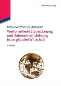 Wertorientierte Steuerplanung und Unternehmensfuhrung in der globalen Wirtschaft