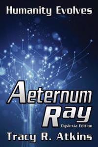 Aeternum Ray - Dyslexia Edition