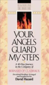 Your Angels Guard My Steps (Rekindling the Inner Fire Book #10)