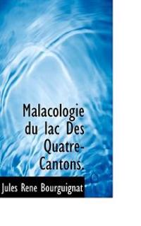 Malacologie Du Lac Des Quatre-Cantons.