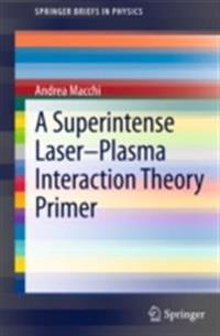 Superintense Laser-Plasma Interaction Theory Primer