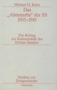 Das &quote;Ahnenerbe&quote; der SS 1935-1945