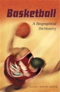 Basketball: A Biographical Dictionary