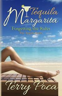 Tequila Margarita Forgetting the Rules