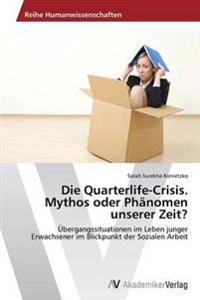 Die Quarterlife-Crisis. Mythos Oder Phanomen Unserer Zeit?