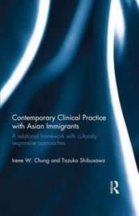 Contemporary Clinical Practice with Asian Immigrants