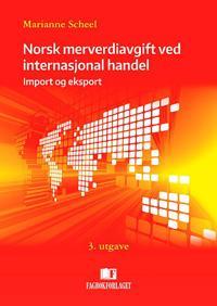 Norsk merverdiavgift ved internasjonal handel - Marianne Scheel | Inprintwriters.org
