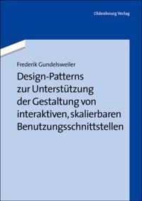 Design-Patterns zur Unterstutzung der Gestaltung von interaktiven, skalierbaren Benutzungsschnittstellen