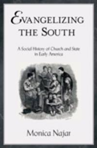 Evangelizing the South: A Social History of Church and State in Early America