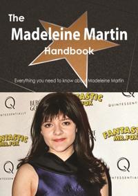 Madeleine Martin Handbook - Everything you need to know about Madeleine Martin
