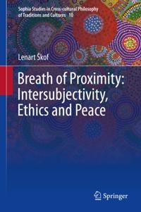Breath of Proximity: Intersubjectivity, Ethics and Peace