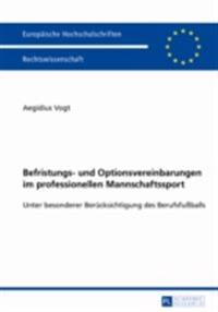 Befristungs- und Optionsvereinbarungen im professionellen Mannschaftssport