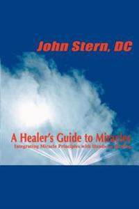 A Healer's Guide to Miracles