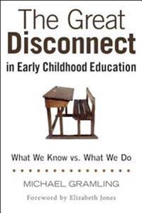 Great Disconnect in Early Childhood Education