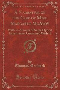 A Narrative of the Case of Miss. Margaret McAvoy