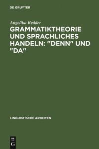 Grammatiktheorie und sprachliches Handeln: &quote;denn&quote; und &quote;da&quote;