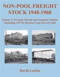 Non-pool freight stock 1948-1968: privately-owned and european vehicles (in
