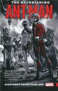The Astonishing Ant-man Vol. 1: Everybody Loves Team-ups