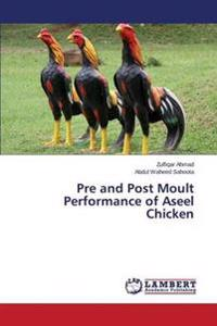 Pre and Post Moult Performance of Aseel Chicken