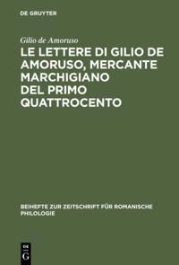 Le lettere di Gilio de Amoruso, mercante marchigiano del primo Quattrocento