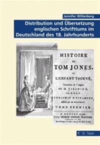 Distribution und Ubersetzung englischen Schrifttums im Deutschland des 18. Jahrhunderts