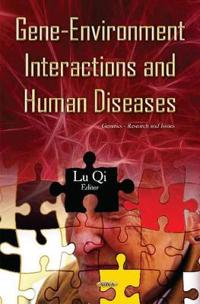 Gene-Environment Interactions & Human Diseases