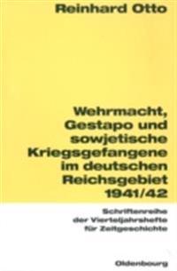 Wehrmacht, Gestapo und sowjetische Kriegsgefangene im deutschen Reichsgebiet 1941/42