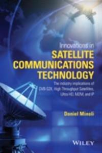 Innovations in Satellite Communications and Satellite Technology