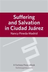 Suffering and Salvation in Cuidad Juarez
